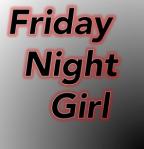 Friday Night Girl